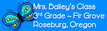 MRS. BAILEY'S 3RD GRADE ~ FIR GROVE ELEMENTARY ~ ROSEBURG, OREGON